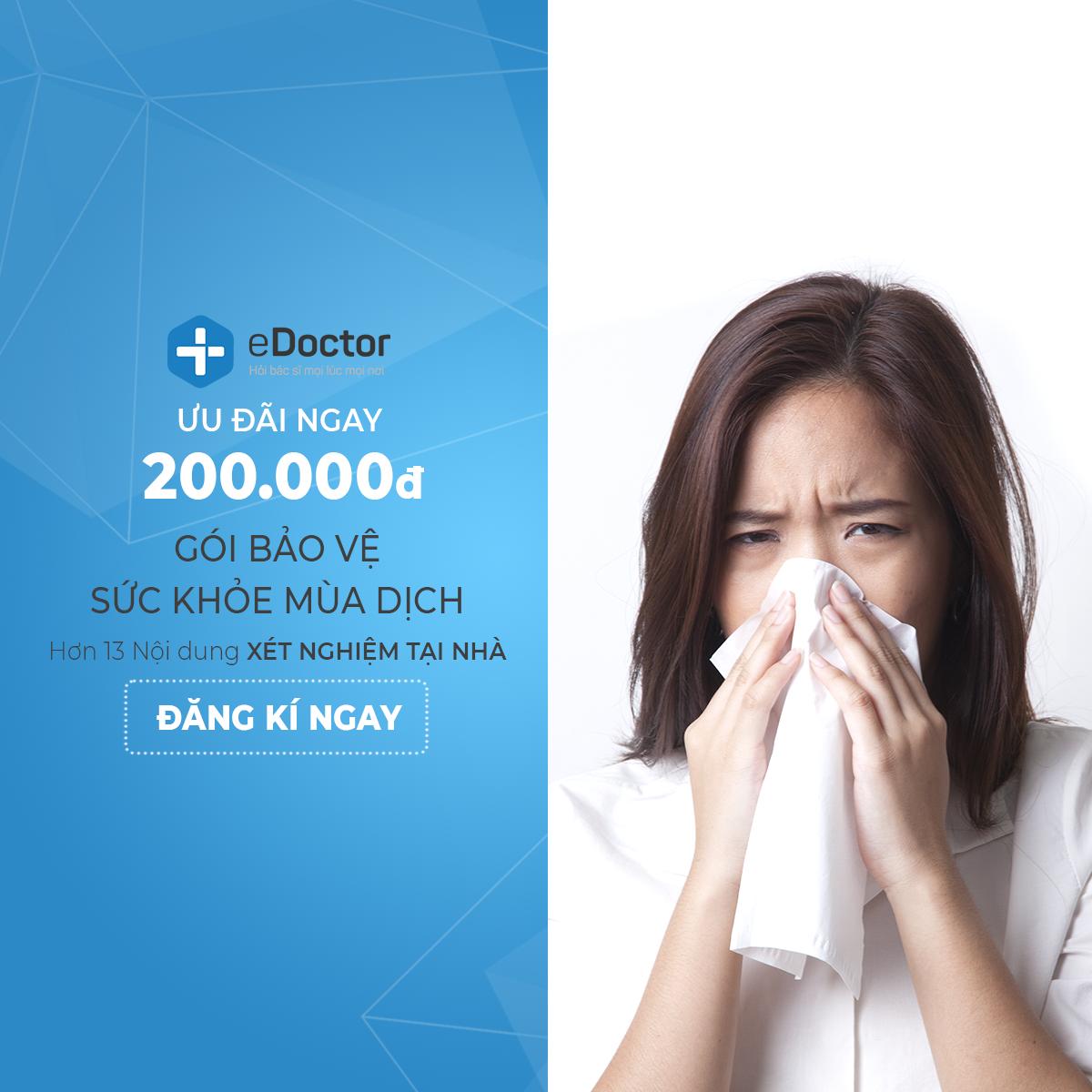 """eDoctor - Đại chiến mùa dịch """"Nhận ngay voucher giảm 200.000đ cho gói Bảo vệ sức khoẻ mùa dịch tại nhà"""""""